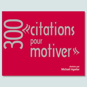'300 citations pour motiver'