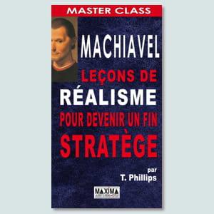 'machiavel, leçons de réalisme pour devenir un fin stratège'