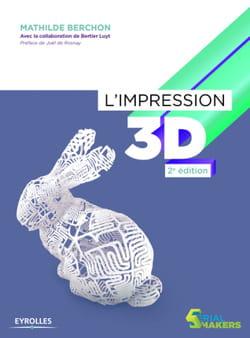 ces bonnes feuilles sont tirées de l'ouvrage 'l'impression 3d, 2e édition', de